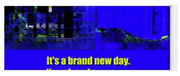 Brand New Day  Yoga Mat