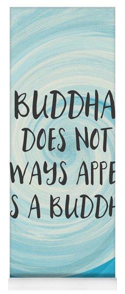 Buddha Does Not Always Appear As A Buddha-zen Art By Linda Woods Yoga Mat