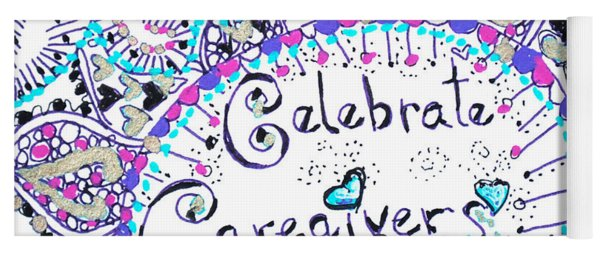 Yoga Mat featuring the drawing Celebrate Caregivers by Carole Brecht
