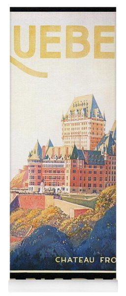 Chateau Frontenac Luxury Hotel In Quebec, Canada - Vintage Travel Advertising Poster Yoga Mat