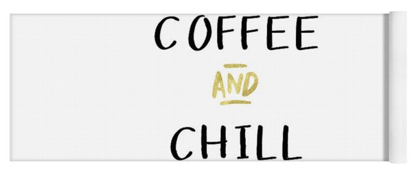 Coffee And Chill-art By Linda Woods Yoga Mat