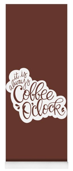 Coffee O'clock Yoga Mat