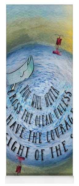 Courage To Lose Sight Of The Shore Mini Ocean Planet World Yoga Mat
