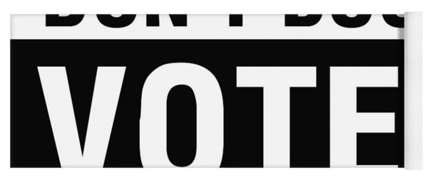 Don't Boo Vote- Art By Linda Woods Yoga Mat