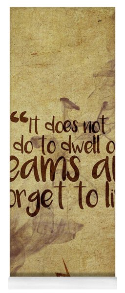 Don't Dwell On Dreams Yoga Mat