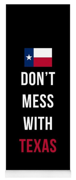 Don't Mess With Texas Tee Black Yoga Mat