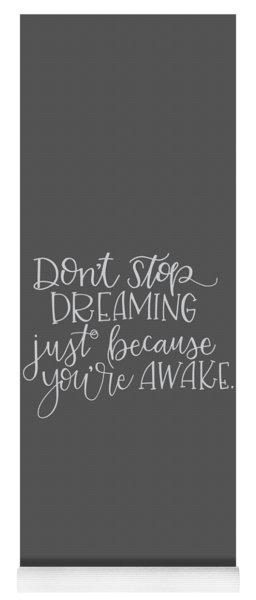 Don't Stop Dreaming Yoga Mat