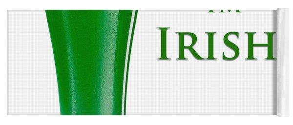 Drink Me I'm Irish Yoga Mat