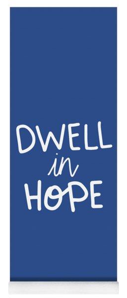 Dwell In Hope Yoga Mat