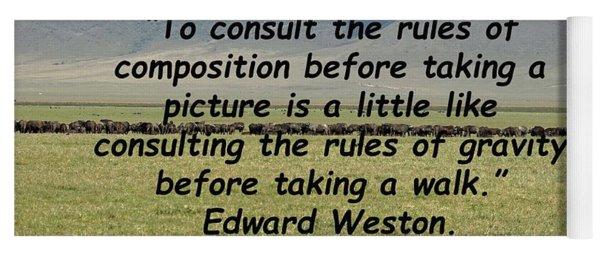 Edward Weston Quote Yoga Mat
