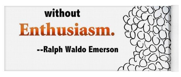Embrace Enthusiasm Yoga Mat