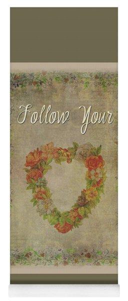 Follow Your Heart Motivational Yoga Mat