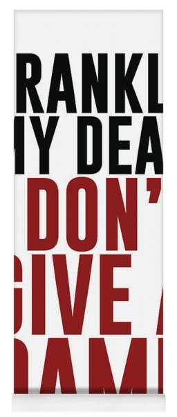 Frankly My Dear, I Don't Give A Damn - Minimalist Print - Typography - Quote Poster Yoga Mat