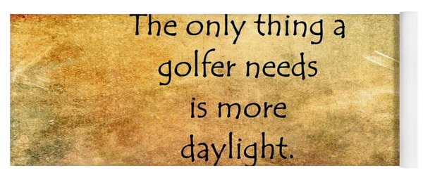 Golf Quote Yoga Mat