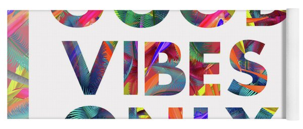 Good Vibes Only Yoga Mat