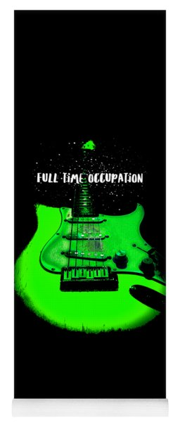 Green Guitar Full Time Occupation Yoga Mat