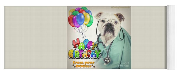 Happy Birthday From Your Dogtor Yoga Mat