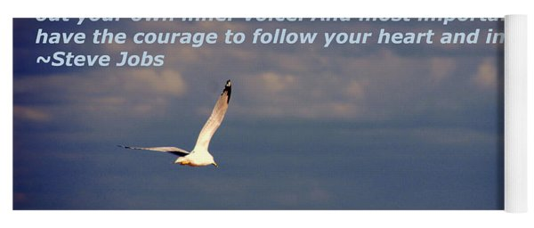 Have The Courage To Follow Your Heart Yoga Mat