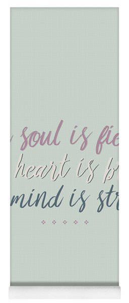 Her Soul Is Fierce Her Heart Is Brave Her Mind Is Strong Yoga Mat