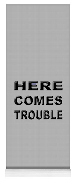 Here Comes Trouble Yoga Mat