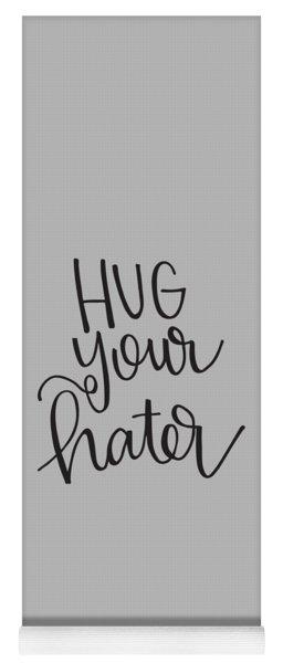 Hug Your Hater Yoga Mat