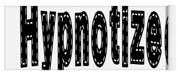 Hypnotized - Love Quote Print Yoga Mat