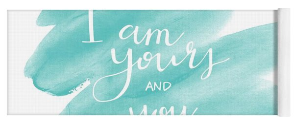 I Am Yours Yoga Mat