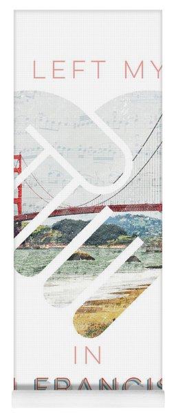 I Left My Heart In San Fransisco Yoga Mat