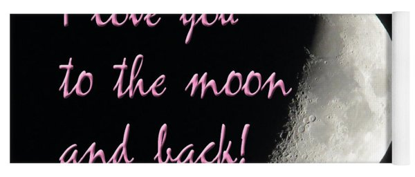 I Love You To The Moon Pink Yoga Mat