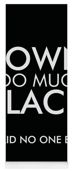 I Own Too Much Black - Minimalist Print - Typography - Quote Poster Yoga Mat