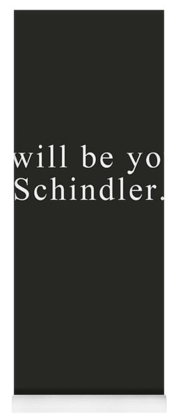 I Will Be Your Schindler- Art By Linda Woods Yoga Mat