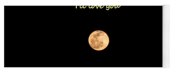 I'll Love You To The Moon And Back Yoga Mat