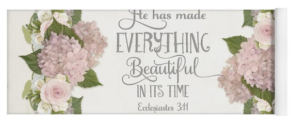 Inspirational Scripture - Everything Beautiful Pink Hydrangeas And Roses Yoga Mat