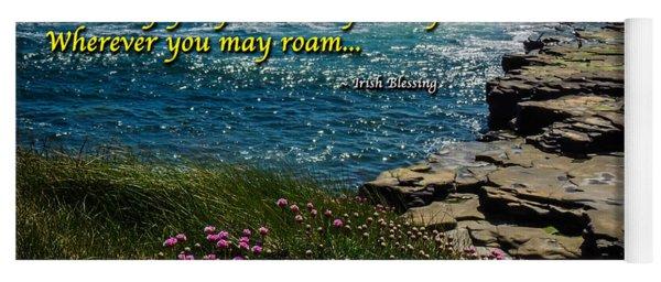 Irish Blessing - May Your Joys Be As Deep... Yoga Mat