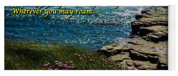 Irish Blessing - May Your Joys Be As Deep... Yoga Mat
