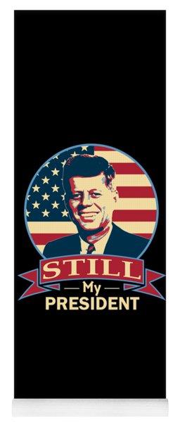 John F Kennedy Still My President American Banner Art Yoga Mat
