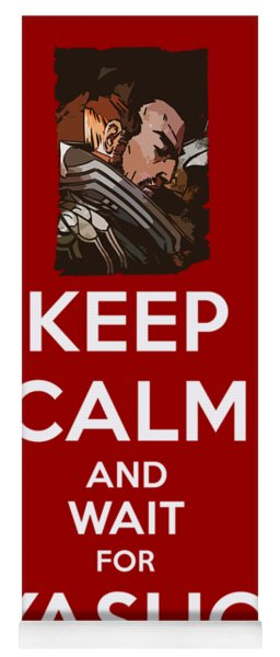 Keep Calm And Wait For Yasuo Yoga Mat