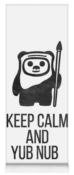 Keep Calm And Yub Nub Yoga Mat