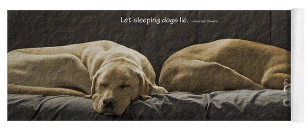 Let Sleeping Dogs Lie Yoga Mat