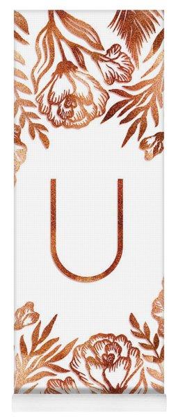 Letter U - Rose Gold Glitter Flowers Yoga Mat