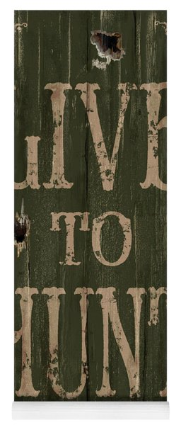 Live To Hunt Yoga Mat