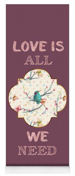 Yoga Mat featuring the digital art Love Is All We Need Typography Hummingbird And Butterflies by Georgeta Blanaru