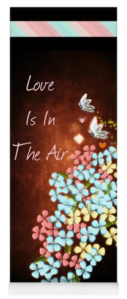 Love Is In The Air Yoga Mat