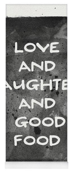 Love Laughter And Good Food- Art By Linda Woods Yoga Mat