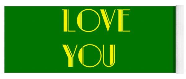 Love You Yoga Mat