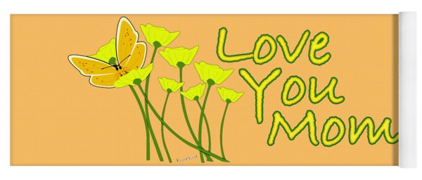 Love You Mom - Happy Mother's Day Yoga Mat