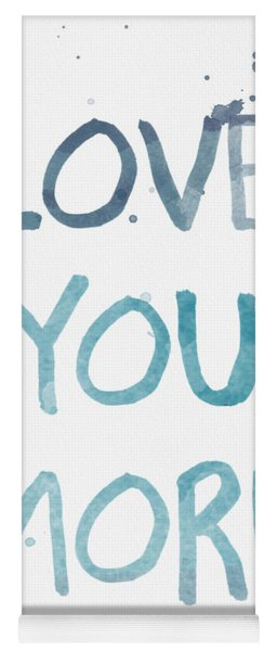 Love You More- Watercolor Art Yoga Mat
