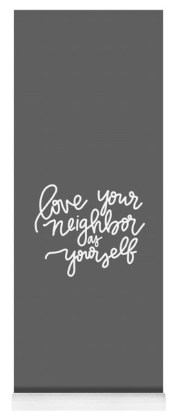 Love Your Neighbor Yoga Mat