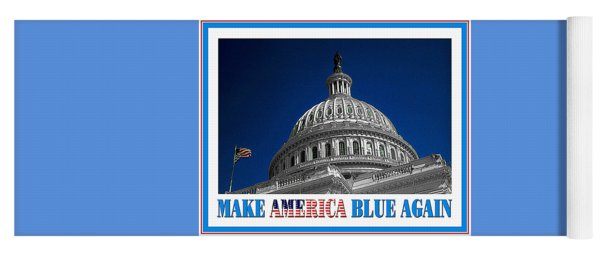 Make America Blue Again - Political Poster For Democracy Yoga Mat