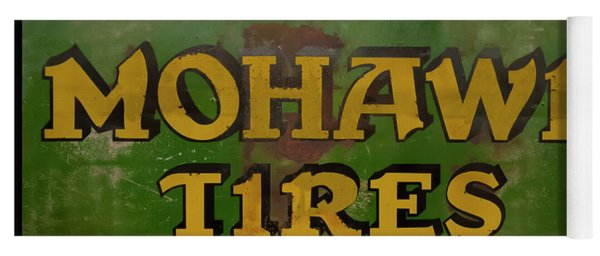 Yoga Mat featuring the photograph Mohawk Tires Antique Sign by Chris Flees